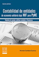 Contabilidad de entidades de economía solidaria bajo NIIF para Pyme. Dinámica de cuentas, políticas contables y financieras