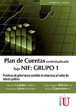 PLAN DE CUENTAS Contextualizado bajo NIF: GRUPO 1 Prácticas de gobernanza contable en empresas privadas de interés público 2017 – Ediciones de la U