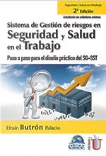 Sistema de gestión de riesgos en seguridad y salud en el trabajo. Paso a paso para el diseño práctico del SG-SST. 2da Edición-Ediciones de la U