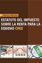 [Cartilla Práctica] Estatuto del Impuesto sobre la Renta para la Equidad CREE