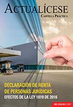 Cartilla práctica Declaración de renta de personas jurídicas: efectos de la Ley 1819 de 2016