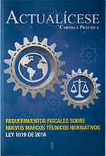 Cartilla Práctica – Requerimientos fiscales sobre nuevos marcos técnicos normativos – Ley 1819 de 2016