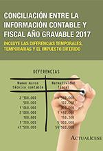 Conciliación entre la información contable y fiscal año gravable 2017  Incluye las diferencias temporales, temporarias y el impuesto diferido