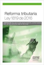 [Libro] Reforma Tributaria Ley 1819. Comentada por expertos – CETA