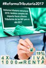Reforma tributaria estructural 2016: Análisis completo del impacto fiscal y Efectos Tributarios de las NIIF para el año 2017