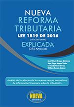 Nueva Reforma Tributaria Explicada Ley 1819 – Grupo Editorial Nueva Legislación SAS
