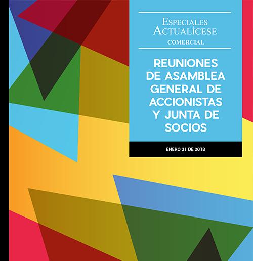 Especial Comercial: Reuniones de asamblea general de accionistas y junta de socios