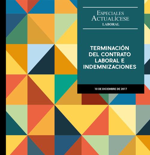 Especial laboral: Terminación del contrato laboral e indemnizaciones