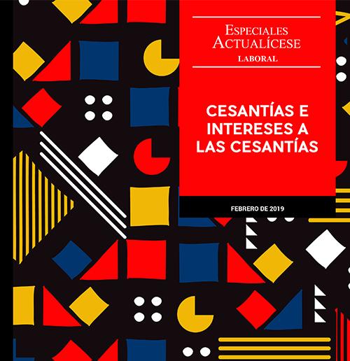 Especial laboral: Cesantías e intereses a las cesantías