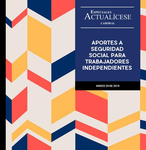 Especial laboral: Aportes a seguridad social para trabajadores independientes