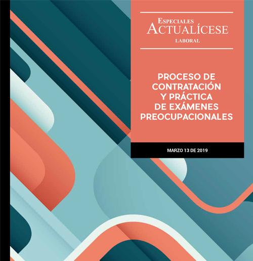 Especial laboral: Proceso de contratación y práctica de exámenes preocupacionales