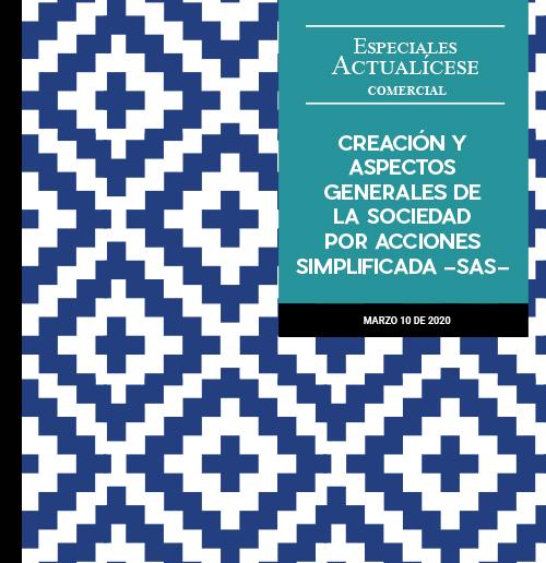 Especial comercial: Creación y aspectos generales de la sociedad por acciones simplificada –SAS–