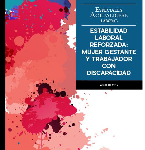 Especial Laboral: Estabilidad laboral reforzada: mujer gestante y trabajador con discapacidad