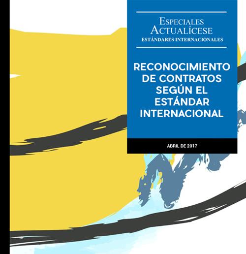 Especial Estándares Internacionales: Reconocimiento de contratos según el Estándar Internacional