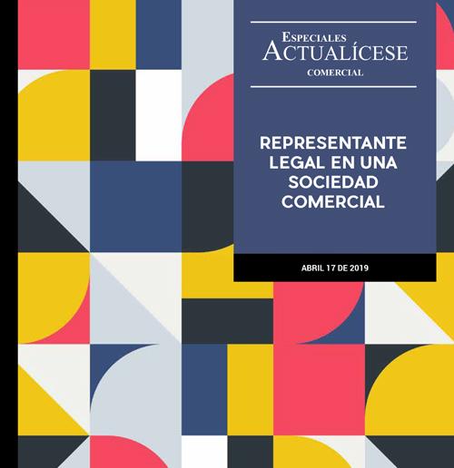 Especial comercial: Representante legal en una sociedad comercial