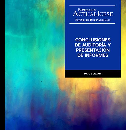 Especial estándares internacionales: Conclusiones de auditoría y presentación de informes