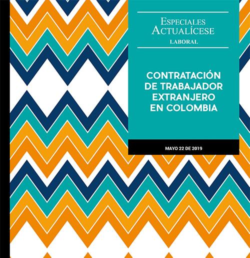Especial laboral: Contratación de trabajador extranjero en Colombia