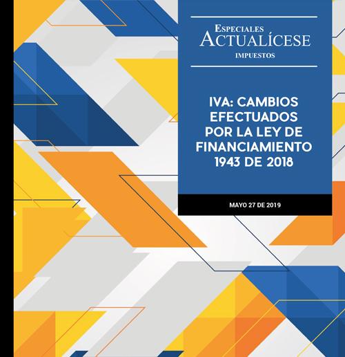 Especial tributario: IVA, cambios efectuados por la ley de financiamiento 1943 de 2018