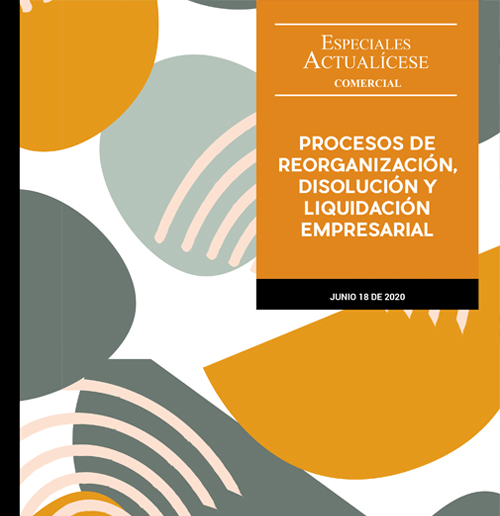 Procesos de reorganización, disolución y liquidación empresarial