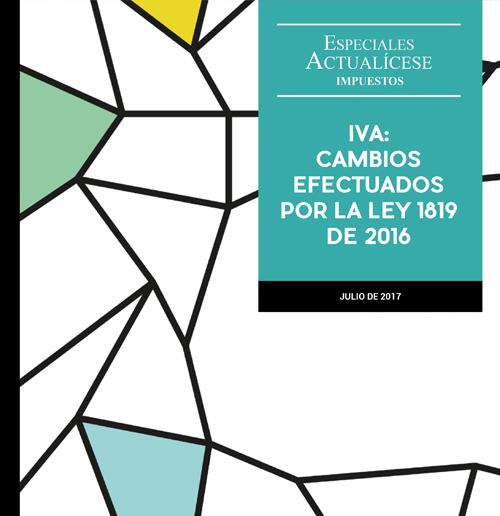 Especial tributario: IVA: Cambios efectuados por la ley 1819 de 2016