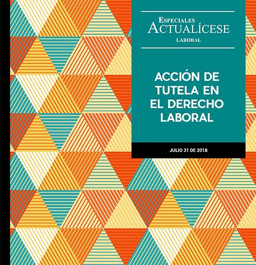 Especial laboral: Acción de tutela en el derecho laboral