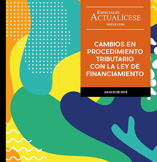 Especial tributario: Cambios en procedimiento tributario con la ley de financiamiento