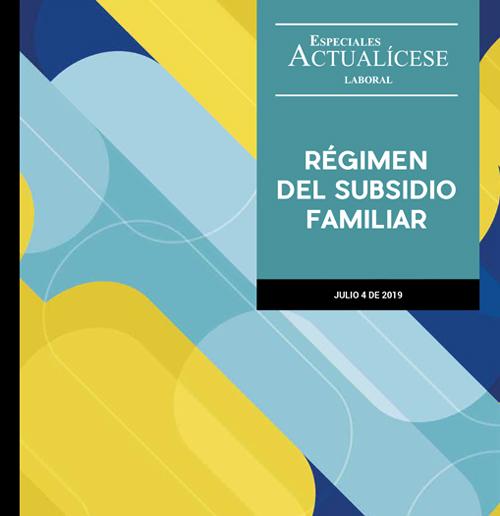 Especial laboral: Régimen del subsidio familiar