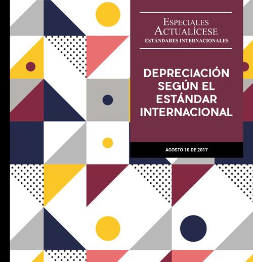 Especial Estándares Internacionales: Depreciación según el estándar internacional