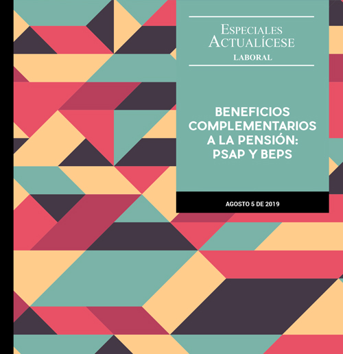 Especial laboral: Beneficios complementarios a la pensión: PSAP y BEPS