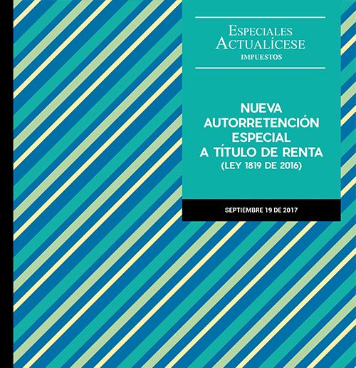 Especial tributario: Nueva autorretención especial a título de renta