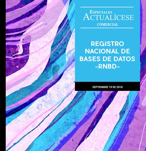 Especial Comercial: Registro nacional de bases de datos –RNBD–