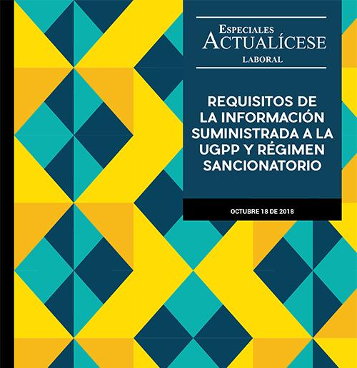 Especial laboral: Requisitos de la información suministrada a la UGPP y régimen sancionatorio