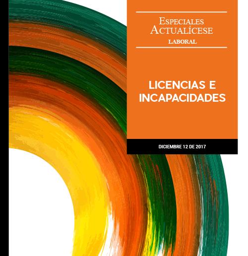 Especial laboral: Licencias e incapacidades