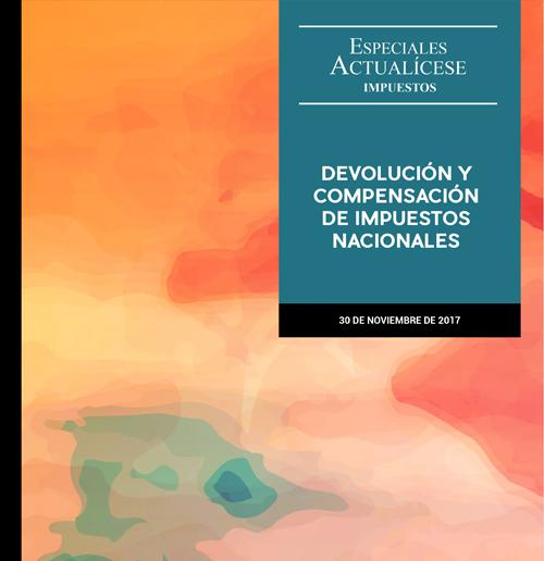 Especial tributario: Devolución y compensación de impuestos nacionales