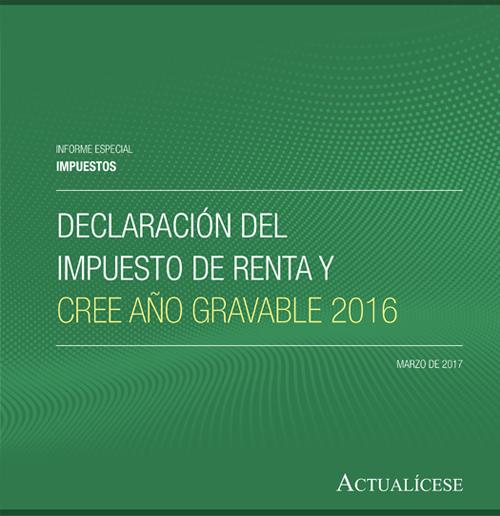 Especial tributario: Declaración del Impuesto de renta y CREE año gravable 2016
