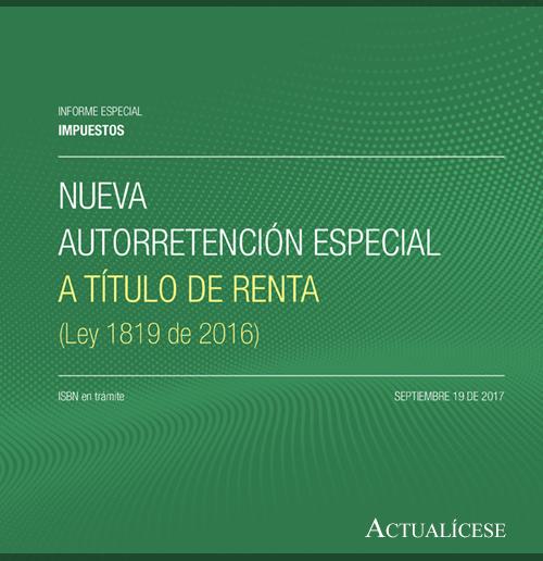 Descarga ya el informe especial Nueva autorretención especial a título de renta