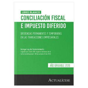 Conciliación fiscal e impuesto diferido: Diferencias permanentes y temporarias en las transacciones empresariales - Año gravable 2019