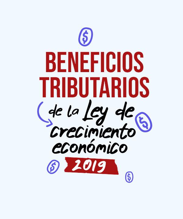 Beneficios tributarios de la Ley de crecimiento económico 2019