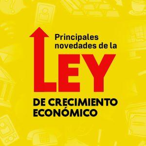 Principales novedades de la Ley de crecimiento económico