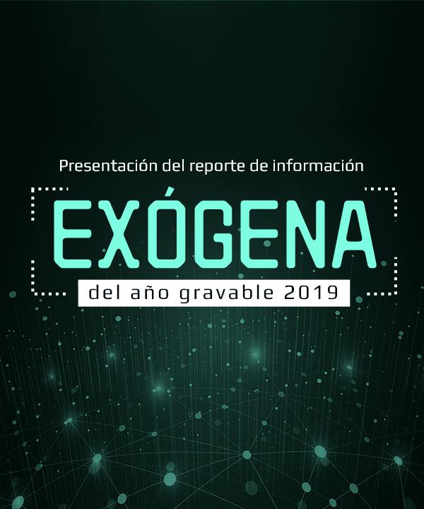 Presentación del reporte de información exógena del año gravable 2019